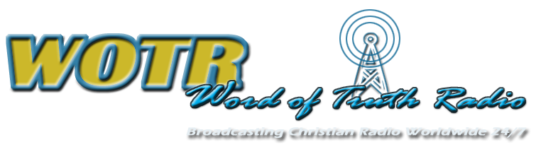 Word of Truth Radio.com: Online Christian Radio