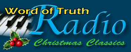 Click here to listen to Word of Truth Radio: Instrumental Christmas Classics